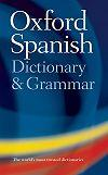 Oxford Paperback Spanish Dictionary and Grammar *