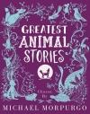 Greatest Animal Stories (Chosen By Michael Morpurgo)