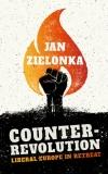 Counter-Revolution - Liberal Europe In Retreat (Hb)