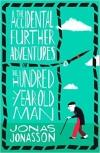 The Accidental Further Adventures Ofthe Hundred-Year-Old Man