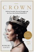 The Crown - Political Scandal, Personal Struggle and the Years that Defined Elizabeth II, 1956-1977
