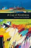 A Cup of Kindness:Stories From Scotland-Obw Library Level 3*